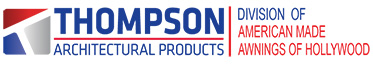 Thompson Architectural Products - A Division of American Made Awnings of Hollywood